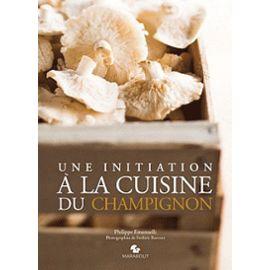une-initiation-a-la-cuisine-du-champignon-de-philippe-emanuelli-893159860_ML